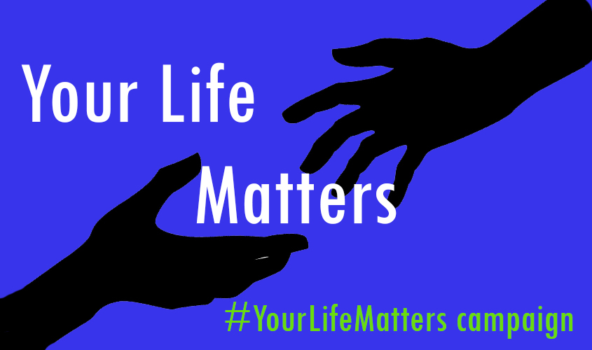 Your Life Matters campaign