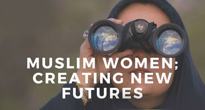 Muslim Women Creating New Futures – POSTPONED