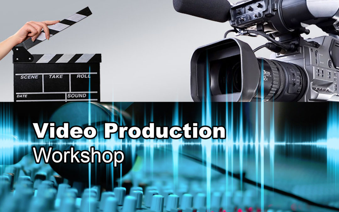 Video Production Workshop – POSTPONED